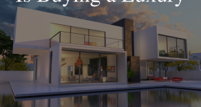 Is Buying a Luxury House Worth It?
