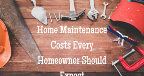 Home Maintenance Costs Every Homeowner Should Expect