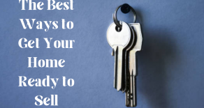 The Best Ways to Get Your Home Ready to Sell